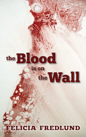 The Blood is on the Wall